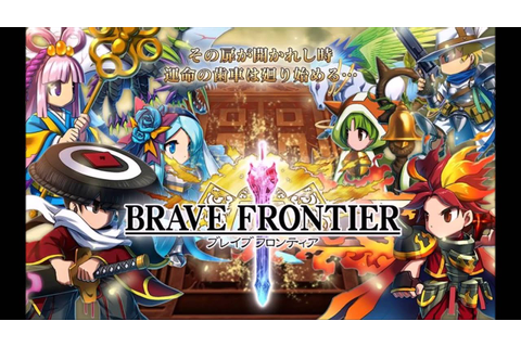 Brave Frontier - Creator - YouTube
