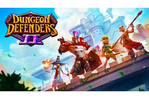 Dungeon Defenders II - EPIC LOOT BASED TOWER DEFENSE GAME ...