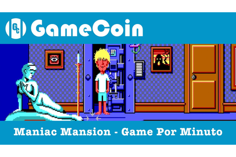 MANIAC MANSION - GAME POR MINUTO - YouTube