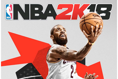 NBA 2K18 release sensational first images without Cavs ...