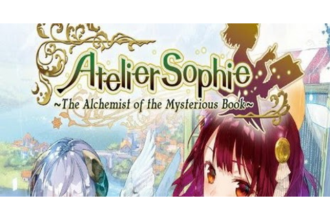 Atelier Sophie The Alchemist of the Mysterious Book CODEX ...
