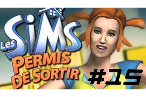 Let's play - Les sims permis de sortir - Episode 15 - YouTube
