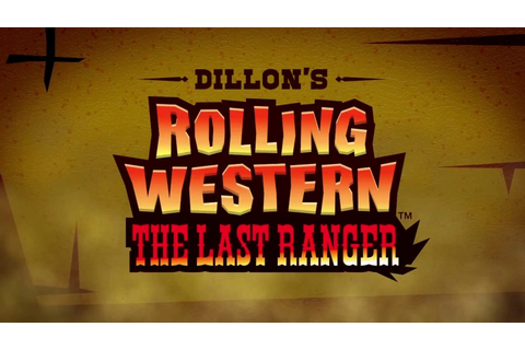 Dillon's Rolling Western - The Last Ranger Trailer