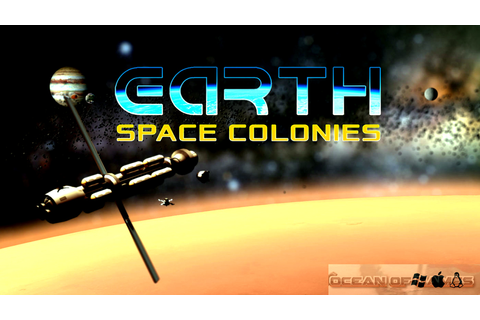 Earth Space Colonies Free Download - Ocean Of Games
