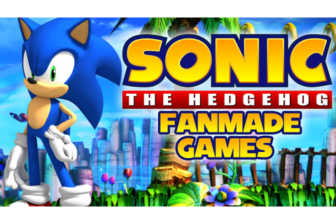 Top 5 Sonic The Hedgehog Fan Made Games - YouTube