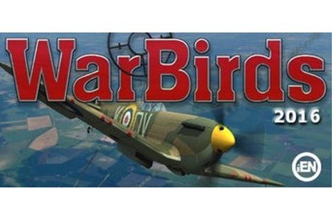 WarBirds 2016 - PC - IGN