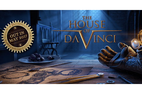 The House of Da Vinci | 3D multi-platform puzzle adventure ...