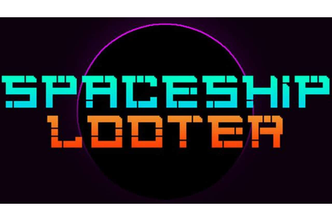 Spaceship Looter - FREE DOWNLOAD CRACKED-GAMES.ORG