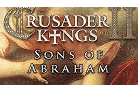 Crusader Kings II: Sons of Abraham | macgamestore.com