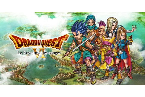 DRAGON QUEST VI: Le royaume des songes | Nintendo DS ...