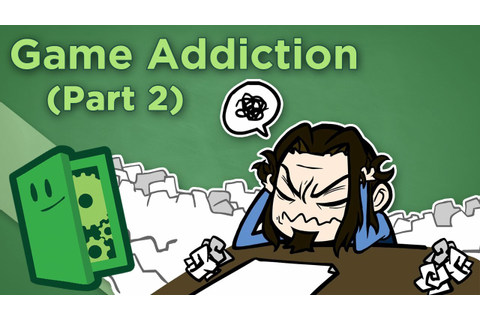 Extra Credits: Game Addiction (part 2) - YouTube