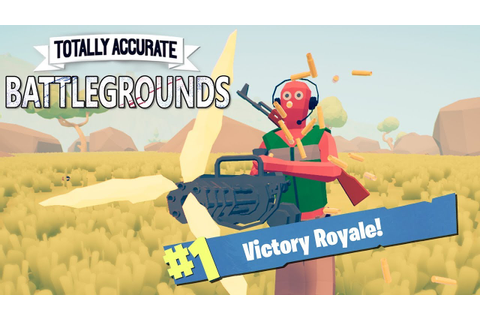 TOTALLY ACCURATE BATTLE GROUNDS!! [TABS BATTLE ROYALE ...