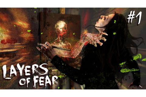 LAYERS OF FEAR - New Indie Horror Game - First Layer - YouTube