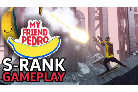 My Friend Pedro - 14 Minutes Of S-Rank Gameplay | PAX West ...