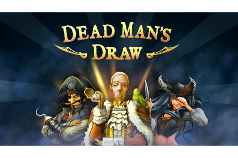 Dead Man's Draw Now Available For PC - BioGamer Girl