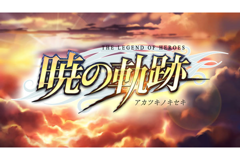 The Legend of Heroes: Akatsuki no Kiseki confirmed for PC ...