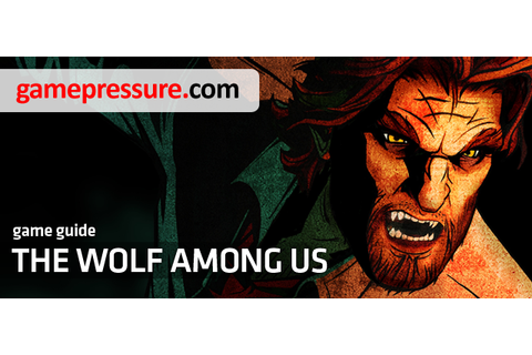 The Wolf Among Us Game Guide & Walkthrough