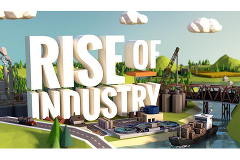 Rise of Industry a62406a Torrent « Games Torrent