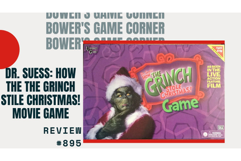 Bower's Game Corner: Dr. Seuss' How The Grinch Stole ...