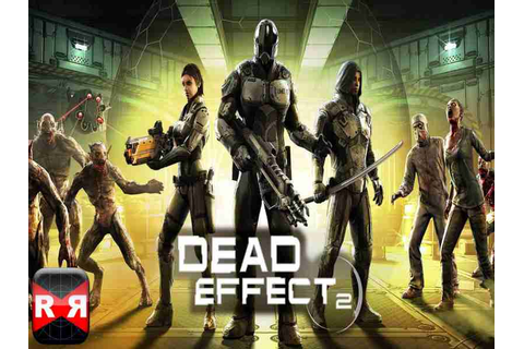 Dead Effect 2 Game Download Free For PC Full Version ...