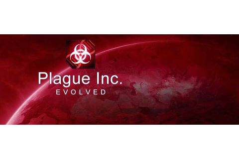 Plague Inc: Evolved - Games Trainer - The Latest Game ...