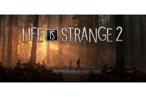 Life is Strange 2 will have native support in 2019 - Linux ...