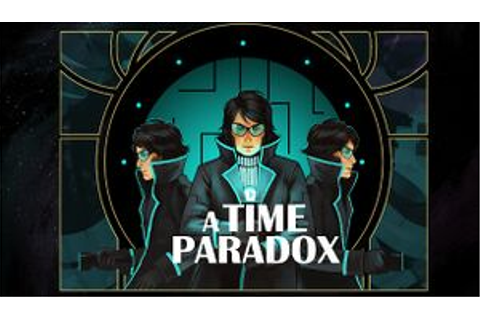 A Time Paradox - PCGamingWiki PCGW - bugs, fixes, crashes ...