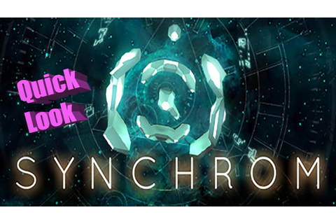 Synchrom Gameplay PC - Quick Look - Let's Play Synchrom ...