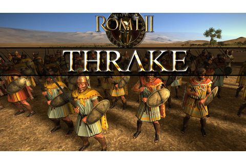 Total War Rome 2 Balancing Thracian Nobles and Thracian ...