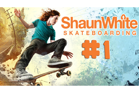 Shaun White Skateboarding - Walkthrough - Part 1 (PC) [HD ...