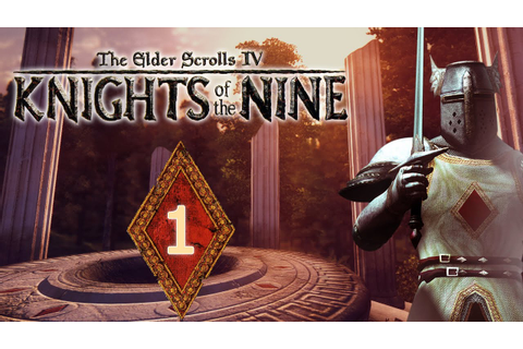 The Elder Scrolls IV: Knights Of The Nine - Ep. 1 ...