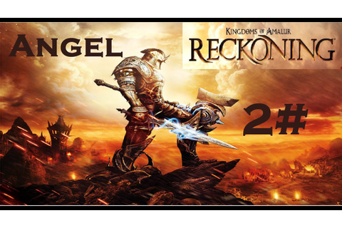 Les Royaumes d'Amalur : Reckoning - Partie 2 - Angel - YouTube