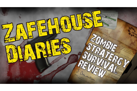 Zafehouse Diaries - Zombie Strategy Survival Review - YouTube