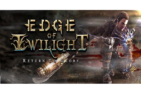 Edge of Twilight – Return To Glory Download for PC free ...