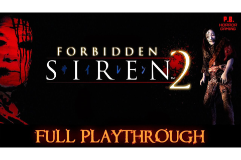 Forbidden Siren 2 | Full Game | Longplay Walkthrough No ...