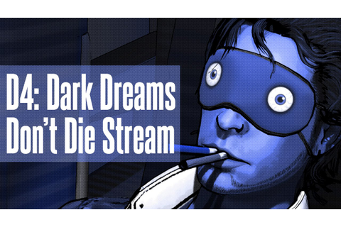 D4: Dark Dreams Don't Die Stream - YouTube