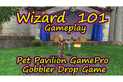 Wizard101: Gameplay - Pet Pavilion GamePro - Gobbler Drop ...