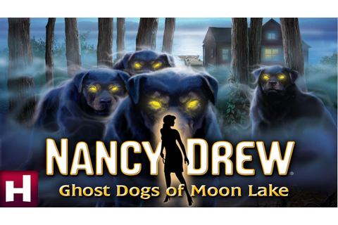 Nancy Drew: Ghost Dogs of Moon Lake Official Trailer ...