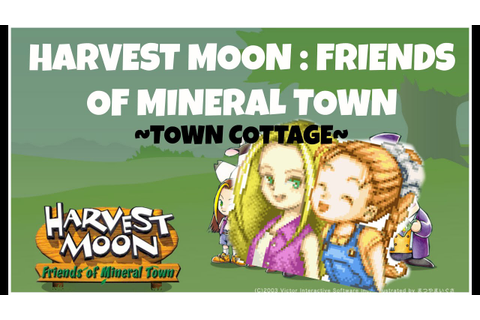HARVEST MOON FRIENDS OF MINERAL TOWN : Town Cottage - YouTube