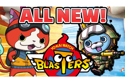 Yo-kai Watch Blasters — ALL New Yo-kai Guide! & FREE GAME ...