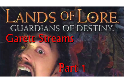 Garett Streams Lands of Lore: Guardians of Destiny Part 1 ...