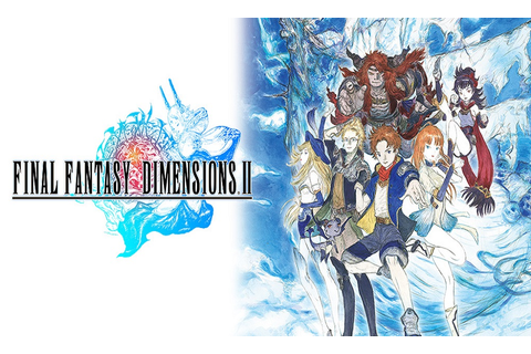 Final Fantasy Dimensions II – GAMING TREND