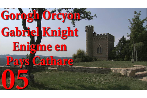 Playthrough Gabriel Knight: Enigme en Pays Cathare FR HD ...