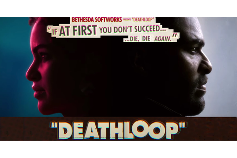 Deathloop - Bethesda Announced Arkane Studios' New Game at ...