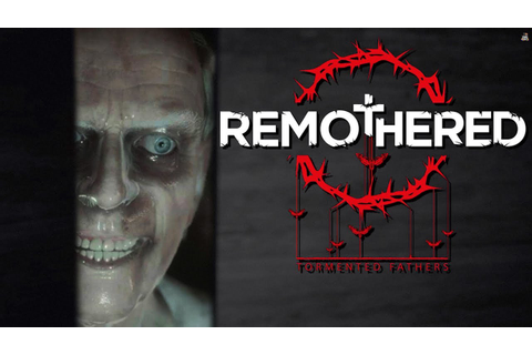Remothered: Tormented Fathers - Terrifying New Horror Game ...