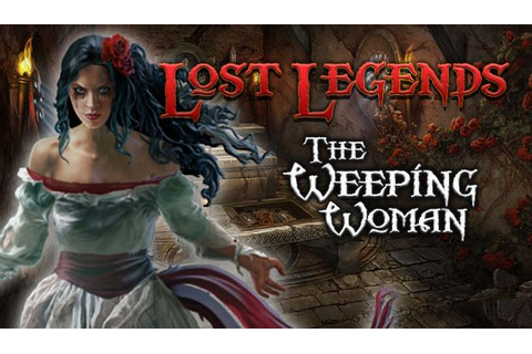Lost Legends: The Weeping Woman Collector's Edition Free ...