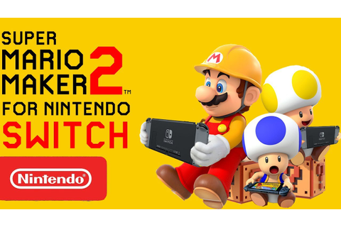 Super Mario Maker 2 Has Been Announced For Nintendo Switch ...