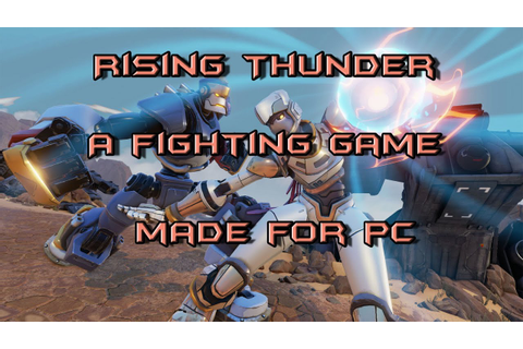 Rising Thunder A Fighting Game Made for PC: First look ...