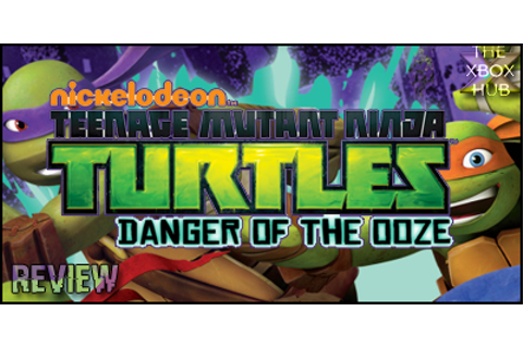 Teenage Mutant Ninja Turtles: Danger of the Ooze - Review