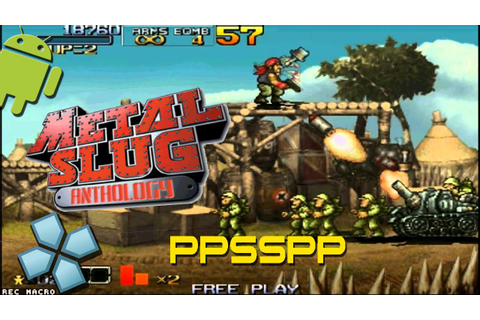 Metal Slug Anthology - PSP on Android (PPSSPP Gold - PSP ...